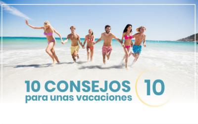 10 CONSEJOS para unas vacaciones 10
