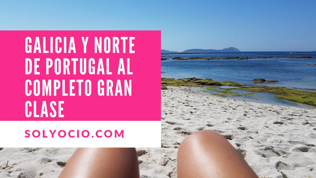 Circuito Galicia Y Norte De Portugal al Completo Gran Clase 7 días / 6 noches